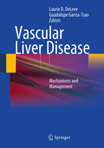 Vascular Liver Disease - Mechanisms and Management ebook by