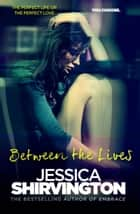 Between the Lives ebook by Jessica Shirvington