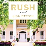 Rush - A Novel audiobook by Lisa Patton
