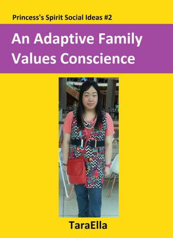 An Adaptive Family Values Conscience ebook by TaraElla