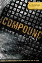 The Compound ebook by S. A. Bodeen