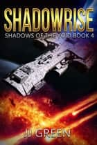 Shadowrise ebook by J.J. Green