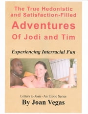 The Hedonistic Adventures of Jodi and Tim ebook by Joan Vegas