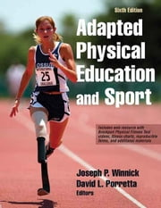 Adapted Physical Education and Sport, 6E ebook by Joseph Winnick,David Porretta