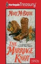 The Marriage Knot ebook by Mary McBride