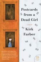 Postcards from a Dead Girl ebook by Kirk Farber