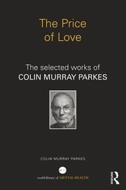The Price of Love - The selected works of Colin Murray Parkes ebook by Colin Murray Parkes