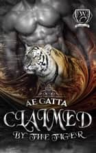 Claimed by the Tiger - Woodland Creek ebook by AE Gatta, Woodland Creek