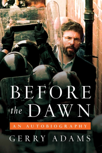 Before the Dawn - An Autobiography ebook by Gerry Adams