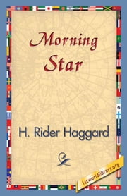 Morning Star ebook by Haggard, H. Rider