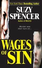 Wages Of Sin ebook by Suzy Spencer
