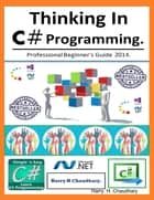Thinking In C# Programming. ebook by Harry. H. Chaudhary