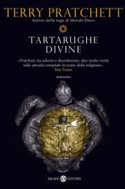Tartarughe divine - La saga di Mondo Disco ebook by Terry Pratchett