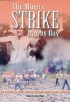 The Miner's Strike ebook by Brian Elliot