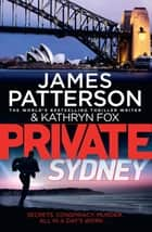 Private Sydney ebook by James Patterson, Kathryn Fox