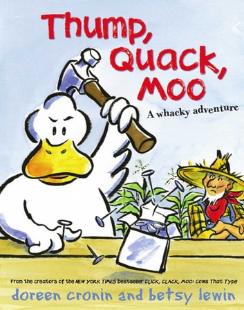 Thump, Quack, Moo - A Whacky Adventure (with audio recording) ebook by Doreen Cronin