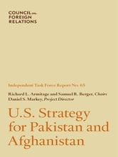 U.S. Strategy for Pakistan and Afghanistan ebook by Richard L. Armitage, Samuel R. Berger, Daniel S. Markey