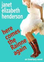 Here Comes The Rainne Again - Invertary, #6 ebook by janet elizabeth henderson