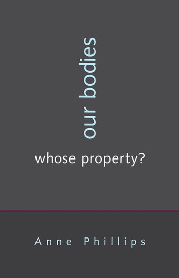 Our Bodies, Whose Property? ebook by Anne Phillips