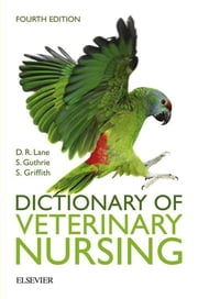 Dictionary of Veterinary Nursing ebook by Sue Guthrie,Denis Richard Lane,Sian Griffith