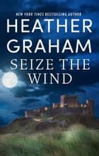 Seize the Wind ebook by Heather Graham