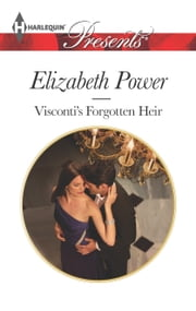 Visconti's Forgotten Heir ebook by Elizabeth Power