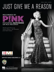 Just Give Me a Reason Sheet Music ebook by P!nk,Nate Ruess