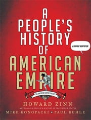 A People's History of American Empire ebook by Howard Zinn,Mike Konopacki,Paul Buhle