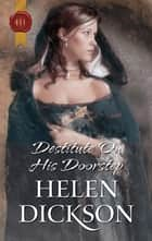 Destitute On His Doorstep ebook by Helen Dickson