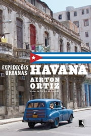 Expedições urbanas: Havana ebook by Airton Ortiz