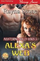 Alexa's Web ebook by Rayna Stone