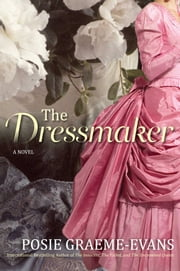 The Dressmaker - A Novel ebook by Posie Graeme-Evans