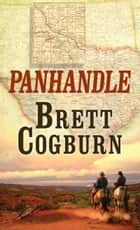 Panhandle ebook by Brett Cogburn