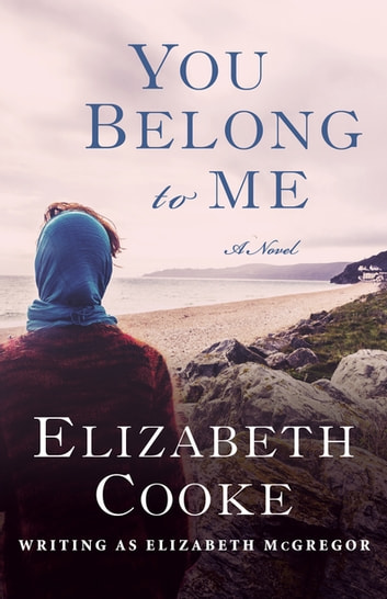 You Belong to Me - A Novel ebook by Elizabeth Cooke