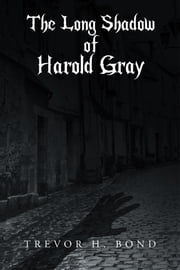 The Long Shadow of Harold Gray ebook by Trevor H. Bond