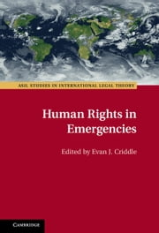 Human Rights in Emergencies ebook by Evan J. Criddle