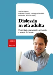 Dislessia in età adulta ebook by Enrico Ghidoni, Giacomo Guaraldi