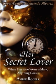 Her Secret Lover ebook by Amber Rogers