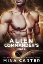 Alien Commander's Mate - Warriors of the Lathar, #6 ebook by Mina Carter