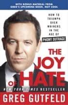 The Joy of Hate ebook by Greg Gutfeld