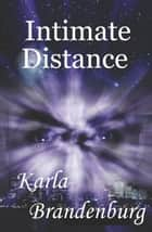 Intimate Distance ebook by Karla Brandenburg