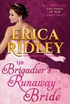 The Brigadier's Runaway Bride ebook by Erica Ridley
