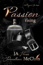 Passion Rising ebook by JA Huss, Johnathan McClain