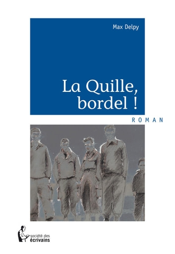 La Quille, bordel ! ebook by Max Delpy