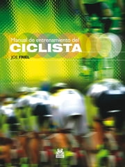 Manual de entrenamiento del ciclista (Bicolor) eBook by Joe Friel