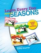 Learn Every Day About Seasons ebook by Kathy Charner