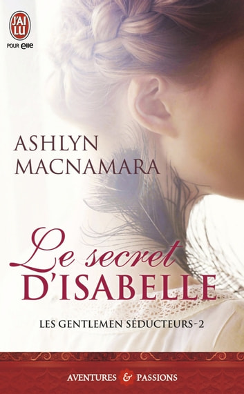 Les gentlemen séducteurs (Tome 2) - Le secret d'Isabelle ebook by Ashlyn MacNamara