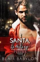 Santa, Baby - Rock Stars in Disguise: Peyton ebook by
