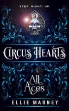 All Aces - Circus Hearts, #3 ebook by