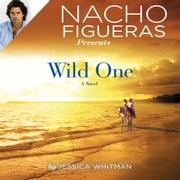 Nacho Figueras Presents: Wild One audiobook by Jessica Whitman